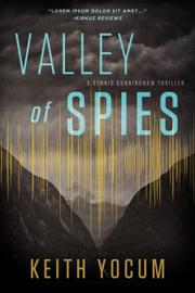 VALLEY OF SPIES by Keith Yocum