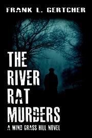 THE RIVER RAT MURDERS by Frank L.  Gertcher