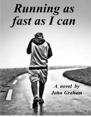 RUNNING AS FAST AS I CAN by John  Graham