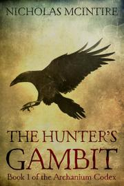 THE HUNTER'S GAMBIT by Nicholas  McIntire