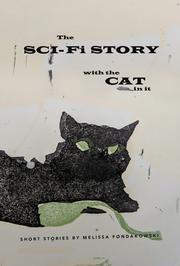 THE SCI-FI STORY WITH THE CAT IN IT by Melissa Fondakowski