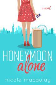 HONEYMOON ALONE by Nicole  Macaulay