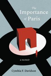 THE IMPORTANCE OF PARIS  by Cynthia F.  Davidson