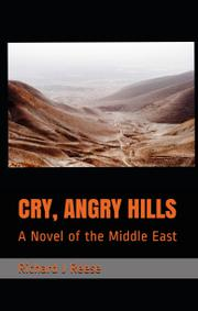 CRY, ANGRY HILLS by Richard J Reese