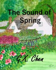THE SOUND OF SPRING by G.X. Chen