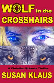 WOLF IN THE CROSSHAIRS by Susan  Klaus