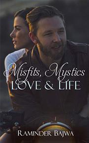 MISFITS, MYSTICS, LOVE & LIFE by Raminder Bajwa