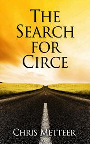 THE SEARCH FOR CIRCE by Chris Metteer