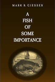 A FISH OF SOME IMPORTANCE by Mark R. Giesser