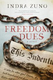 FREEDOM DUES by Indra Zuno