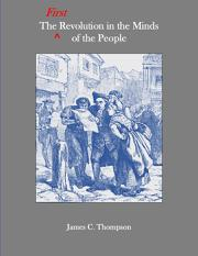 THE FIRST REVOLUTION IN THE MINDS OF THE PEOPLE by James C. Thompson II