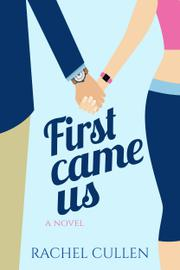 FIRST CAME US by Rachel Cullen