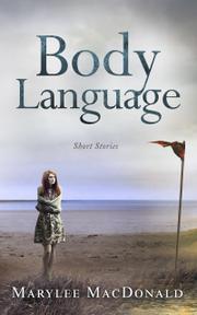 BODY LANGUAGE by Marylee MacDonald