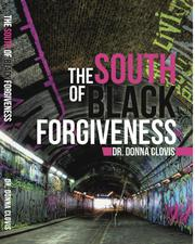 THE SOUTH OF BLACK FORGIVENESS Cover