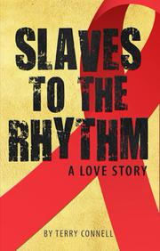 SLAVES TO THE RHYTHM by Terry Connell