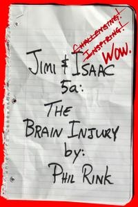 JIMI & ISAAC 5A: THE BRAIN INJURY