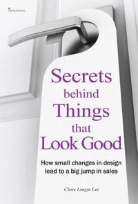 SECRETS BEHIND THINGS THAT LOOK GOOD
