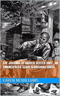 THE JOURNAL OF DARIEN DEXTER DUFF, AN EMANCIPATED SLAVE (LOUISIANA 1865)