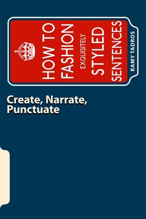 CREATE, NARRATE, PUNCTUATE