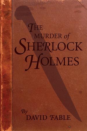 THE MURDER OF SHERLOCK HOLMES