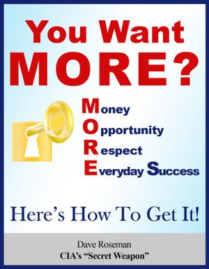 You Want MORE? Here's How To Get It!