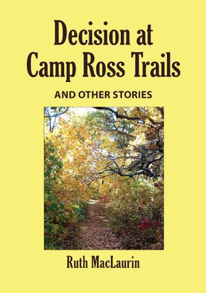 Decision at Camp Ross Trails, and Other Stories