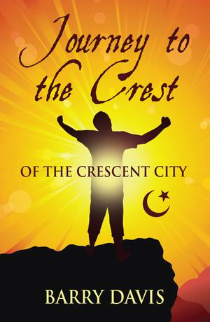 JOURNEY TO THE CREST (OF THE CRESCENT CITY
