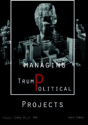 MANAGING TRUMPOLITICAL PROJECTS