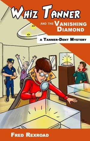 WHIZ TANNER AND THE VANISHING DIAMOND