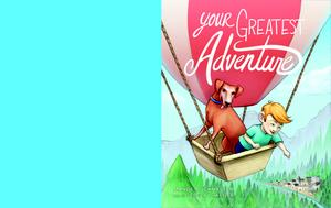 YOUR GREATEST ADVENTURE