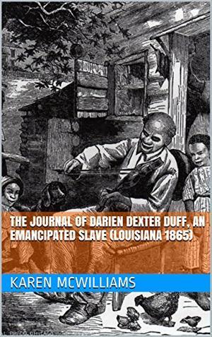 THE JOURNAL OF DARIEN DEXTER DUFF, AN EMANCIPATED SLAVE (LOUISIANA 1865)