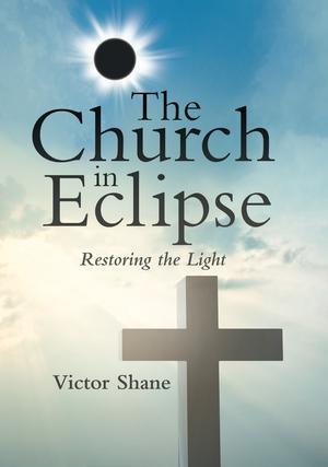 THE CHURCH IN ECLIPSE