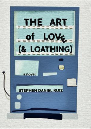 THE ART OF LOVE (& LOATHING)