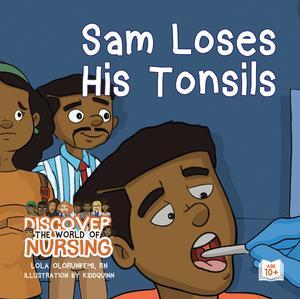 SAM LOSES HIS TONSILS